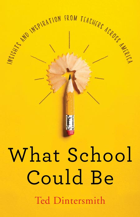 Ted Dintersmith What School Could Be